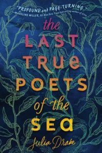 Cover for The Last True Poets of the Sea by Julia Drake. The title is set over an illustration of seaweed.