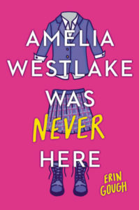 Cover image for Amelia Westlake Was Never Here by Erin Gough. An empty schoolgirl uniform in shades of purple and blue is illustrated on a bright pink background.