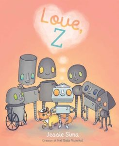 "Cover of Love, Z by Jesse Sima. Six robots huddle around a smaller robot, who has a heart-shaped thought bubble that reads ""Love, Z."""